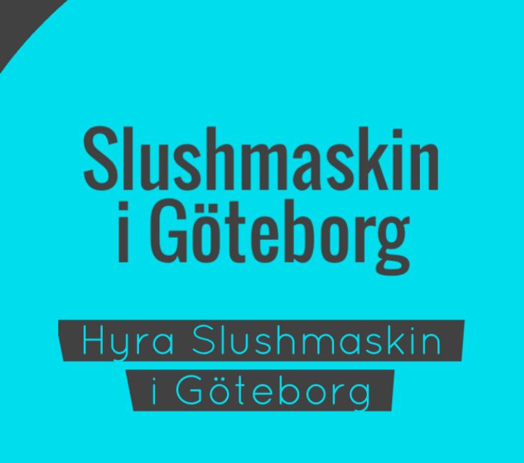 Slushmaskin Göteborg