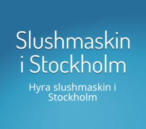 Slushmaskin Stockholm